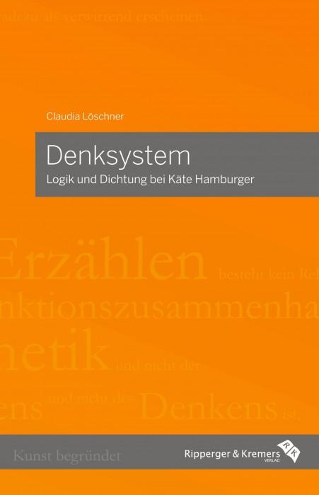 Denksystem – Logik und Dichtung bei Käte Hamburger