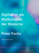 Digitalität als Mythologem der Moderne